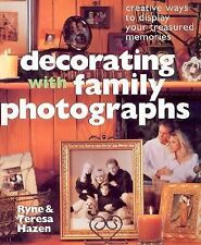 Decorating with Family Photographs : Creative Ways to Display Your Treasured...