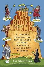 The Lost Book of Mormon by Avi Steinberg (2014 - Hardcover)