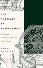 The Problem of Knowledge: Philosophy, Science, and History Since Hegel, Cassirer