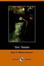 Doc. Gordon by Wilkins-Freeman, Mary E.