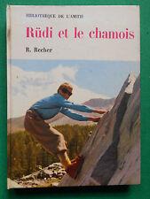 RÜDI ET LE CHAMOIS R.RECHER 1962 BIBLIOTHEQUE DE L' AMITIE RAGEOT