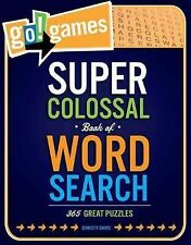 Go!Games Super Colossal Book of Word Search: 365 Great Puzzles by Christy...