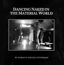 Dancing Naked in the Material World by Marilyn Futterman (Hardcover)  E-15