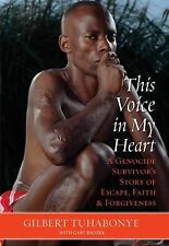 This Voice in My Heart: A Genocide Survivor's Story of Escape & Faith SIGNED HB!