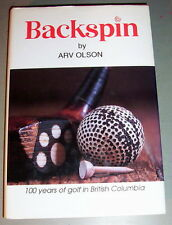 Signed BACKSPIN 100 YEARS OF GOLF IN BRITISH COLUMBIA CANADA GOLFING CANADIANA
