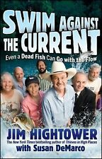 Swim Against the Current : Even a Dead Fish Can Go with the Flow by Jim...