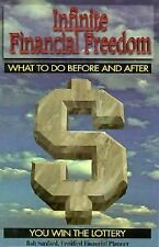 Infinite Financial Freedom: What to Do Before and After You Win the Lottery, Rob