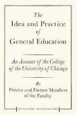 The Idea and Practice of General Education: An Account of the College of the Uni