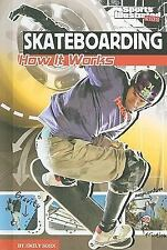 Skateboarding: How It Works (Sports Illustrated Kids: the Science of S-ExLibrary
