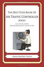 The Best Ever Book of Air Traffic Controller Jokes : Lots and Lots of Jokes...