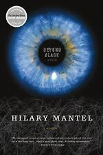 Beyond Black: A Novel by Mantel, Hilary
