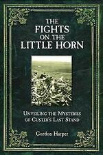 The Fights on the Little Horn : Custer's Last Stand Little Big Horn Benteen Reno
