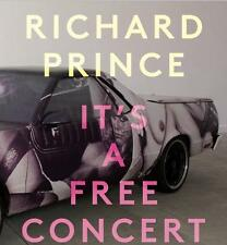 RICHARD PRINCE. IT´S A FREE CONCERT