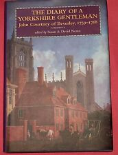 The Diary Of A Yorkshire Gentleman John Courtney Of Beverley 1759-1768