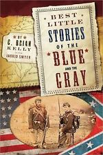 NEW - Best Little Stories of the Blue and Gray by Kelly, C. Brian