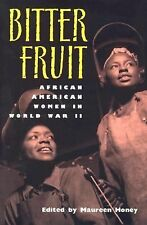 Bitter Fruit: African American Women in World War II, , Good Book