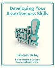 Developing Your Assertiveness Skills and Confidence in Your Communication to...