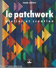 Le patchwork Atelier et création Claude Rouvière