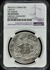 1911 CHINA L&M-37 No Period Y-31 S$1 NGC AU Details
