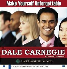 Make Yourself Unforgettable: The Dale Carnegie Class-Act System Carnegie Organi
