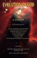 Evolution of God: A Concept - Or Is God Stagnant? First Edition, Book One of Vol