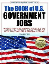 The Book of U.S. Government Jobs: Where They Are, What's Available, & How to Com
