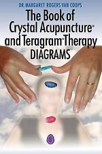 The Book of Crystal Acupuncture and Teragram Therapy Diagrams by Margaret...