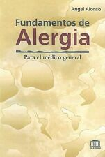 Fundamentos de alergia Fundamentals of Allergy: Para El Medico General for the G