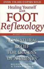 Healing Yourself with Foot Reflexology : All Natural Relief from Dozens of...