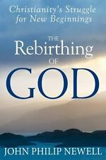 The Rebirthing of God: Christianity's Struggle for New Beginnings-ExLibrary