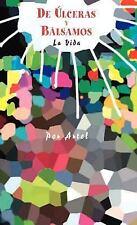 De Úlceras y Bálsamos: La Vida (Spanish Edition), Artel, Good Book