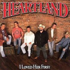 HEARTLAND I Loved Her First CD 2006 Lofton Creek NEW & SEALED