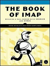 The Book of IMAP : Building a Mail Server with Courier and Cyrus by Peer Hartle…