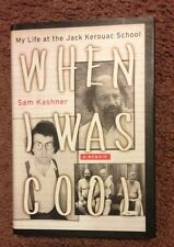 Sam Kashner• When I Was Cool: My Life at the Jack Kerouac School(HC 1st/1st '04)