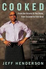 Cooked: From the Streets to the Stove, from Cocaine to Foie Gras 200 . EXLIBRARY