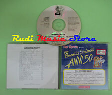 CD ROMANTICI SCATENATI 50 13A UNCHAINED MELODY compilation 1994 PLATTERS (C38)