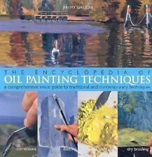 The Encyclopedia Of Oil Painting Techniques: A Comprehensive Visual Gu-ExLibrary