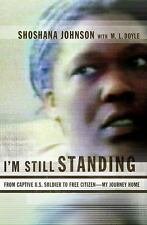 I'm Still Standing: From Captive U.S. Soldier to Free Citizen--My Journey Home,