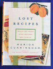 Lost Recipes Meals To Share With Friends and Family By Marion Cunningham