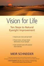 Excellent, Vision for Life: Ten Steps to Natural Eyesight Improvement, Schneider