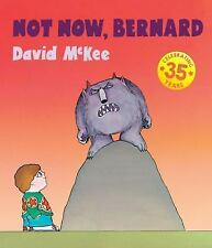Not Now, Bernard by David McKee (2015, Hardcover, Special)