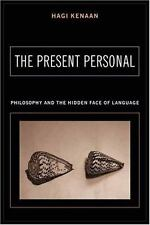 The Present Personal: Philosophy And The Hidden Face Of Language, Language,Langu