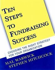 Ten Steps to Fundraising Success: Choosing the Right Strategy for Your Organizat