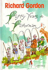 """RICHARD GORDON - """"FIFTY YEARS A FISHERMAN"""" - ILLUSTRATED BY FFOLKES - 1st (1985)"""