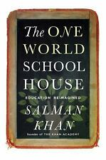 NEW - The One World Schoolhouse: Education Reimagined by Khan, Salman