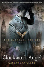 The infernal devices: Clockwork angel by Cassandra Clare ()