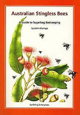 Australian Stingless Bees: A Guide to Sugarbag Beekeeping by John Klumpp