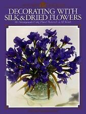 Decorating With Silk & Dried Flowers : 80 Arrangements Using Floral Materials of