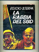 Egidio Sterpa # LA RABBIA DEL SUD # Società Editrice Internazionale 1973 #1A Ed.