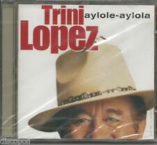 TRINI LOPEZ - Aylole - aylola - CD 2000 SEALED